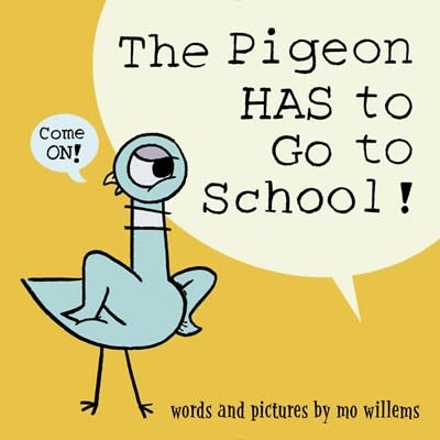 Hyperion Books for Children The Pigeon HAS to Go to School!