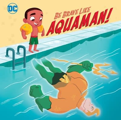 Random House Books for Young Readers Be Brave Like Aquaman! (DC Super Friends)