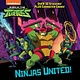 Random House Books for Young Readers Ninjas United! (Rise of the Teenage Mutant Ninja Turtles)