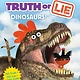 Random House Books for Young Readers Truth or Lie: Dinosaurs!