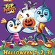 Random House Books for Young Readers Top Wing: Halloween 1, 2, 3!