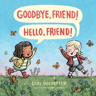 Dial Books Goodbye, Friend! Hello, Friend!