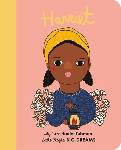 Lincoln Children's Books Little People, Big Dreams: Harriet Tubman