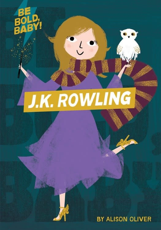 HMH Books for Young Readers Be Bold, Baby: J.K. Rowling
