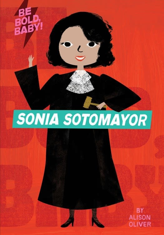 HMH Books for Young Readers Be Bold, Baby: Sonia Sotomayor