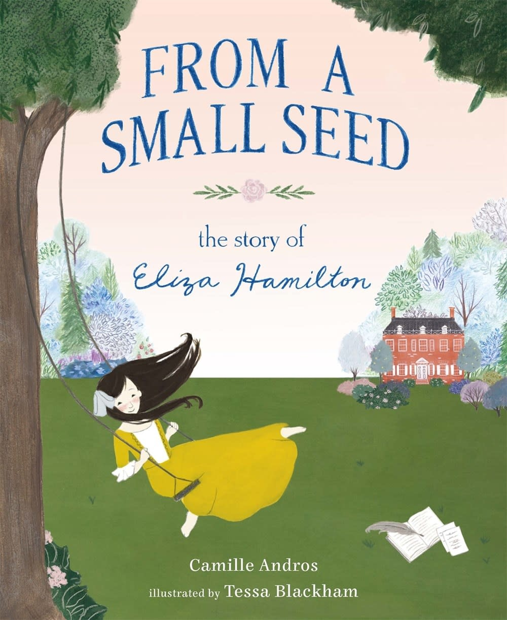 Henry Holt and Co. (BYR) From a Small Seed: The Story of Eliza Hamilton