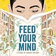 Abrams Books for Young Readers Feed Your Mind