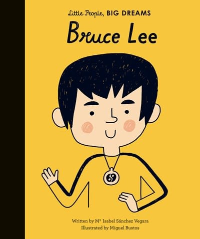 Lincoln Children's Books Little People, Big Dreams: Bruce Lee