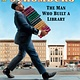 Candlewick Schomburg: The Man Who Built a Library [Arturo Schomburg]