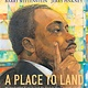 Neal Porter Books A Place to Land: Martin Luther King Jr. and the Speech that Inspired a Nation