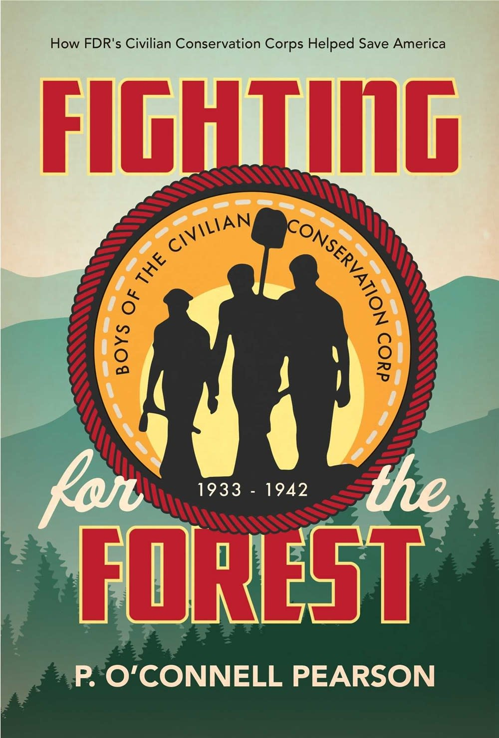 Simon & Schuster Books for Young Readers Fighting for the Forest: Boys of the Civilian Conservation Corp