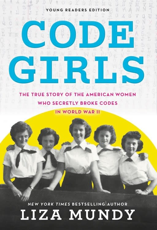 Little, Brown Books for Young Readers Code Girls: ...American Women Who Secretly Broke Codes in WWII
