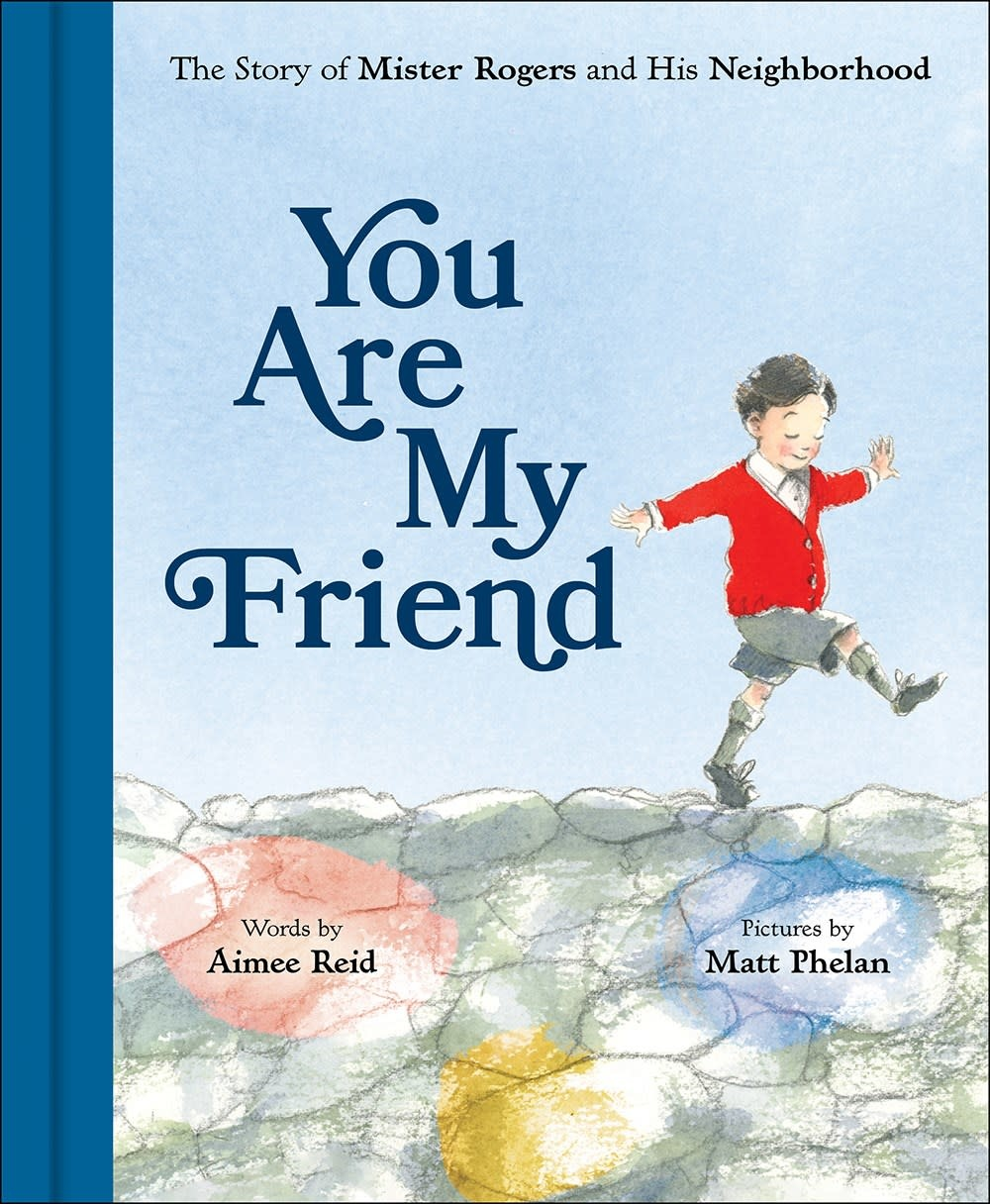 Abrams Books for Young Readers You Are My Friend: ...Mister Rogers and His Neighborhood