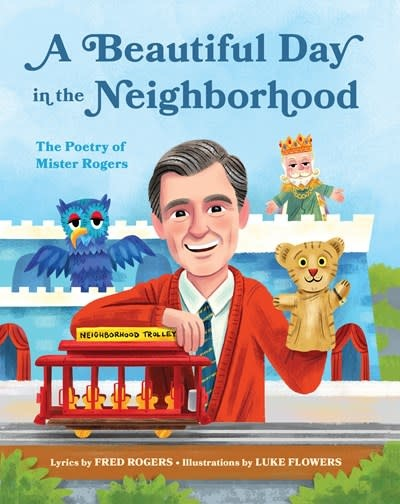 Quirk Books A Beautiful Day in the Neighborhood: The Poetry of Mister Rogers