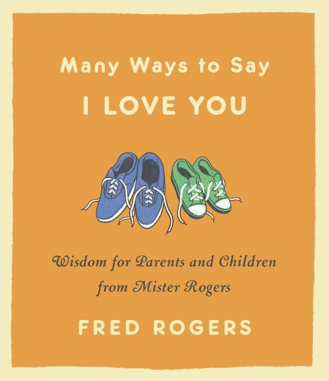 Hachette Books Many Ways to Say I Love You: Wisdom... from Mister Rogers