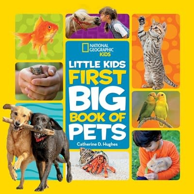 National Geographic Children's Books Little Kids First Big Book of Pets