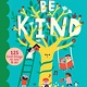 Storey Publishing, LLC Be Kind: 125 Kind Things to Say & Do