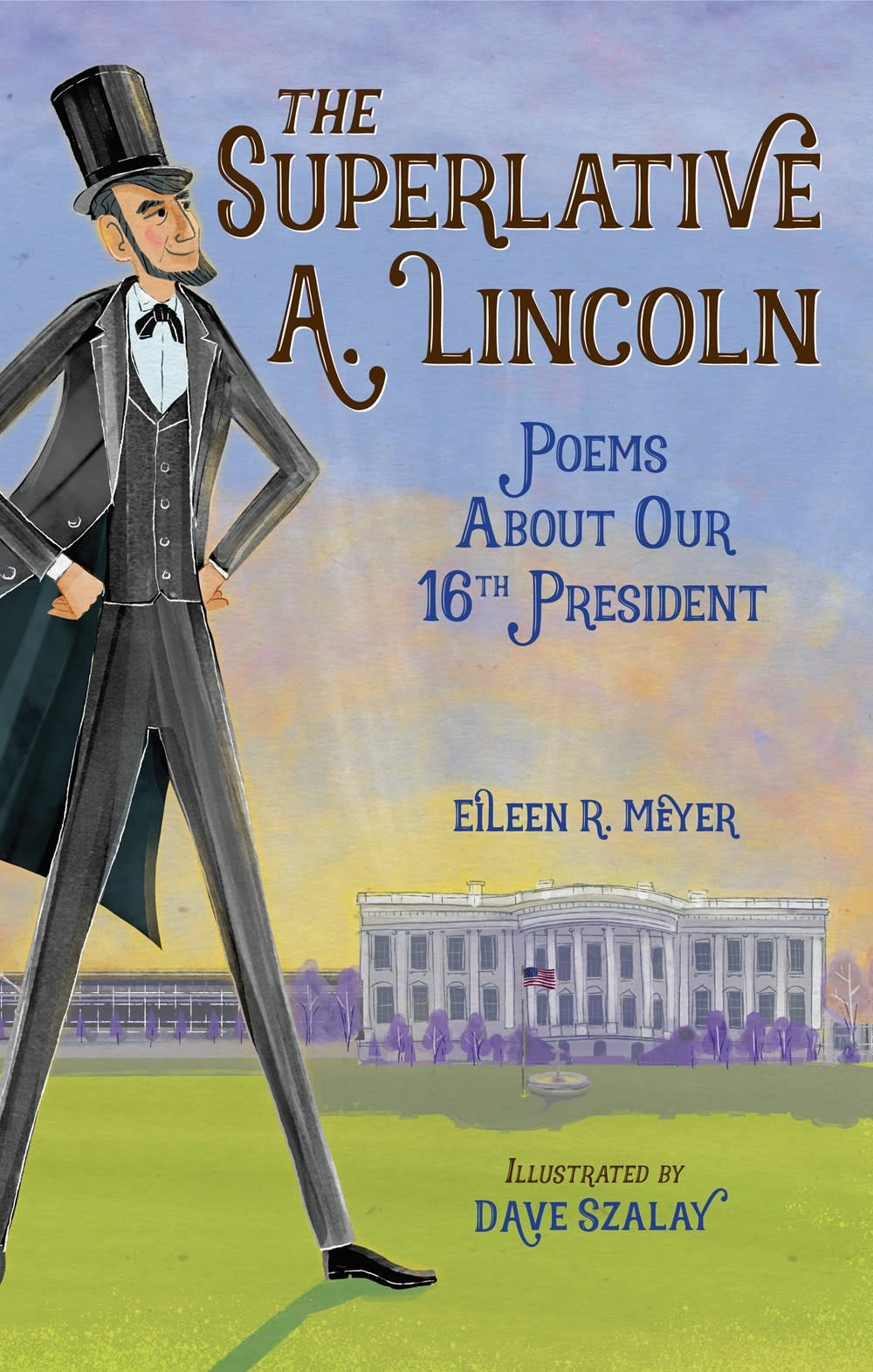 Charlesbridge The Superlative A. Lincoln: Poems About Our 16th President