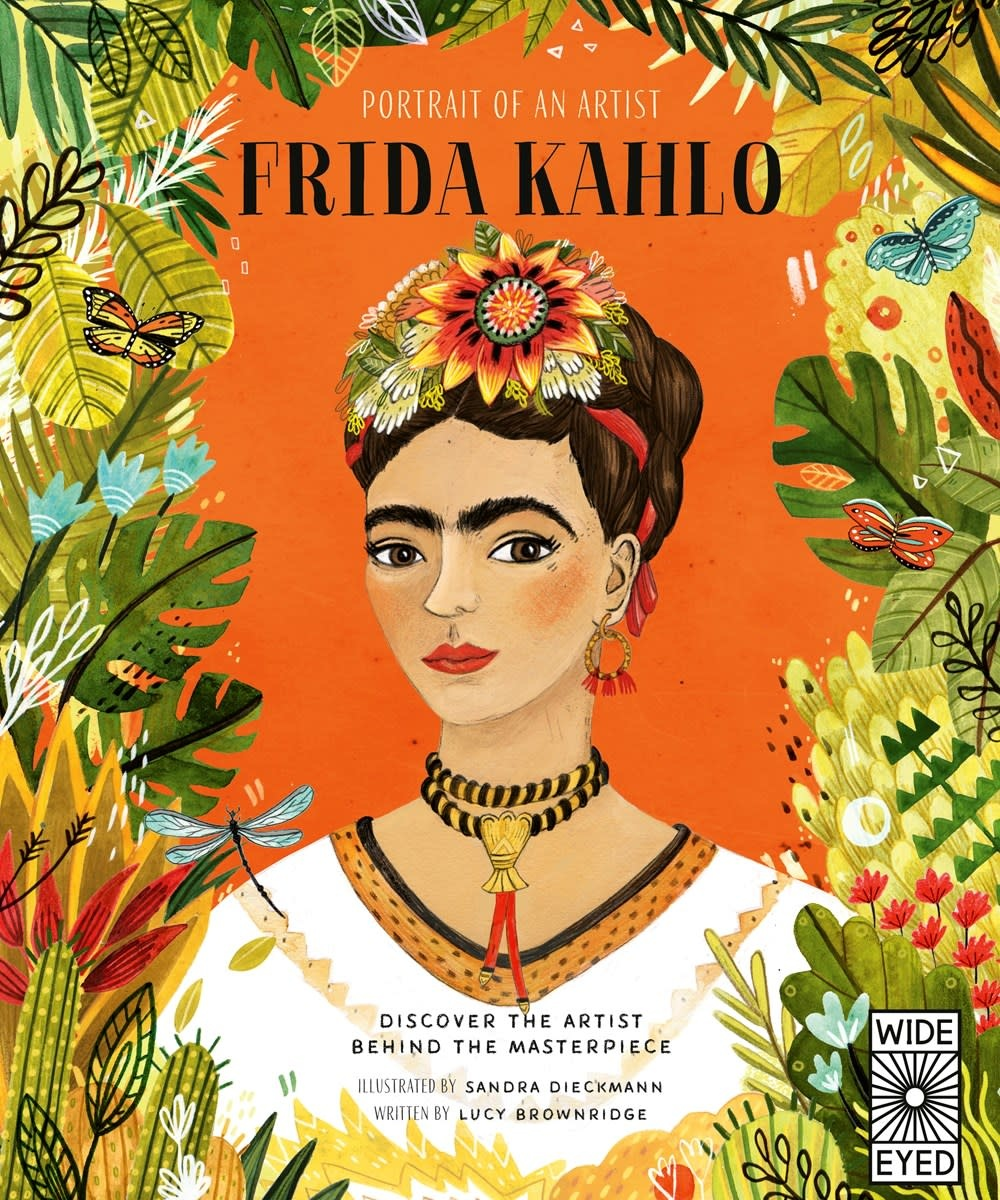 Wide Eyed Editions Portrait of an Artist: Frida Kahlo