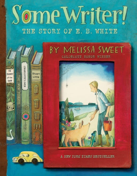 HMH Books for Young Readers Some Writer! The Story of E.B. White