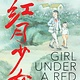 Scholastic Nonfiction Girl Under a Red Moon: Growing Up During China's Cultural Revolution [Sis and Da Chen]