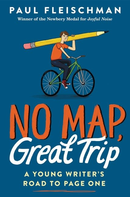 Greenwillow Books No Map, Great Trip: A Young Writer's Road to Page One [Paul Fleischman]