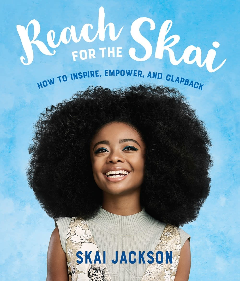 Crown Books for Young Readers Reach for the Skai: ...Inspire, Empower, and Clapback [Skai Jackson]
