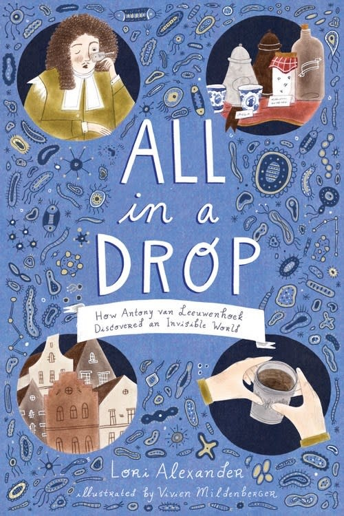 HMH Books for Young Readers All in a Drop: How Antony Van Leeuwenhoek Discovered...