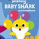 HarperCollins Baby Shark: Baby Shark and the Balloons (I Can Read!, Lvl Pre-1)