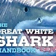 Applesauce Press Discovering Great White Sharks Handbook