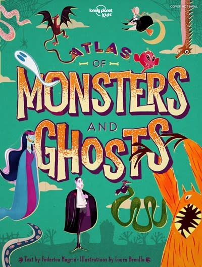 Lonely Planet Kids Atlas of Monsters & Ghosts