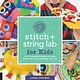 Quarry Books Stitch and String Lab for Kids