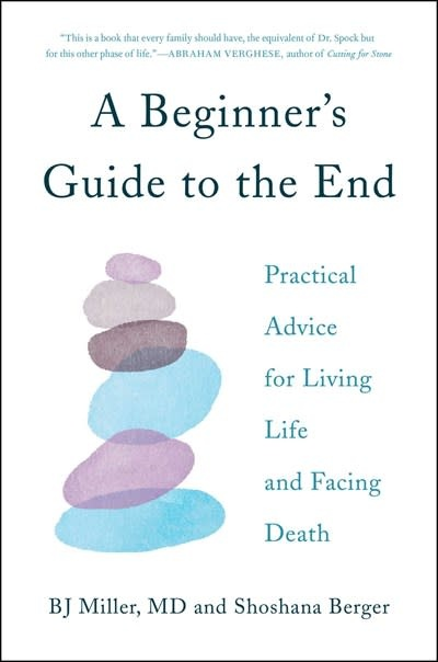 Simon & Schuster A Beginner's Guide to the End: Practical Advice for Living Life and Facing Death