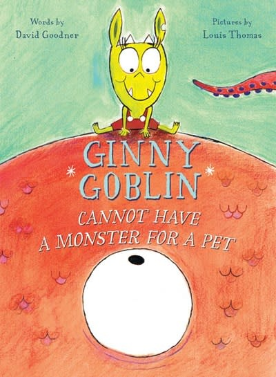 HMH Books for Young Readers Ginny Goblin Cannot Have a Monster for a Pet