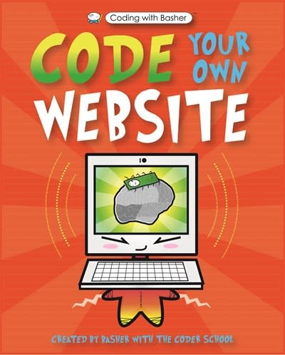 Kingfisher Coding with Basher: Code Your Own Website