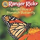 HarperCollins Ranger Rick: I Wish I Was a Monarch Butterfly
