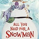 HMH Books for Young Readers All You Need for a Snowman (board book)