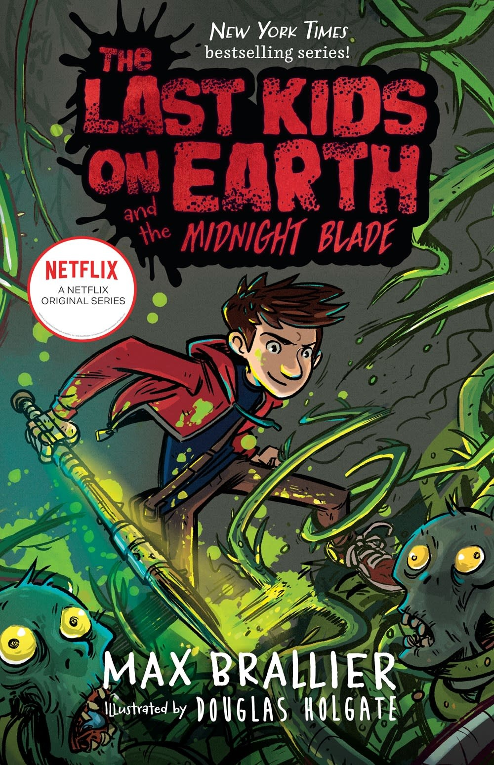 Viking Books for Young Readers The Last Kids on Earth 05 The Midnight Blade