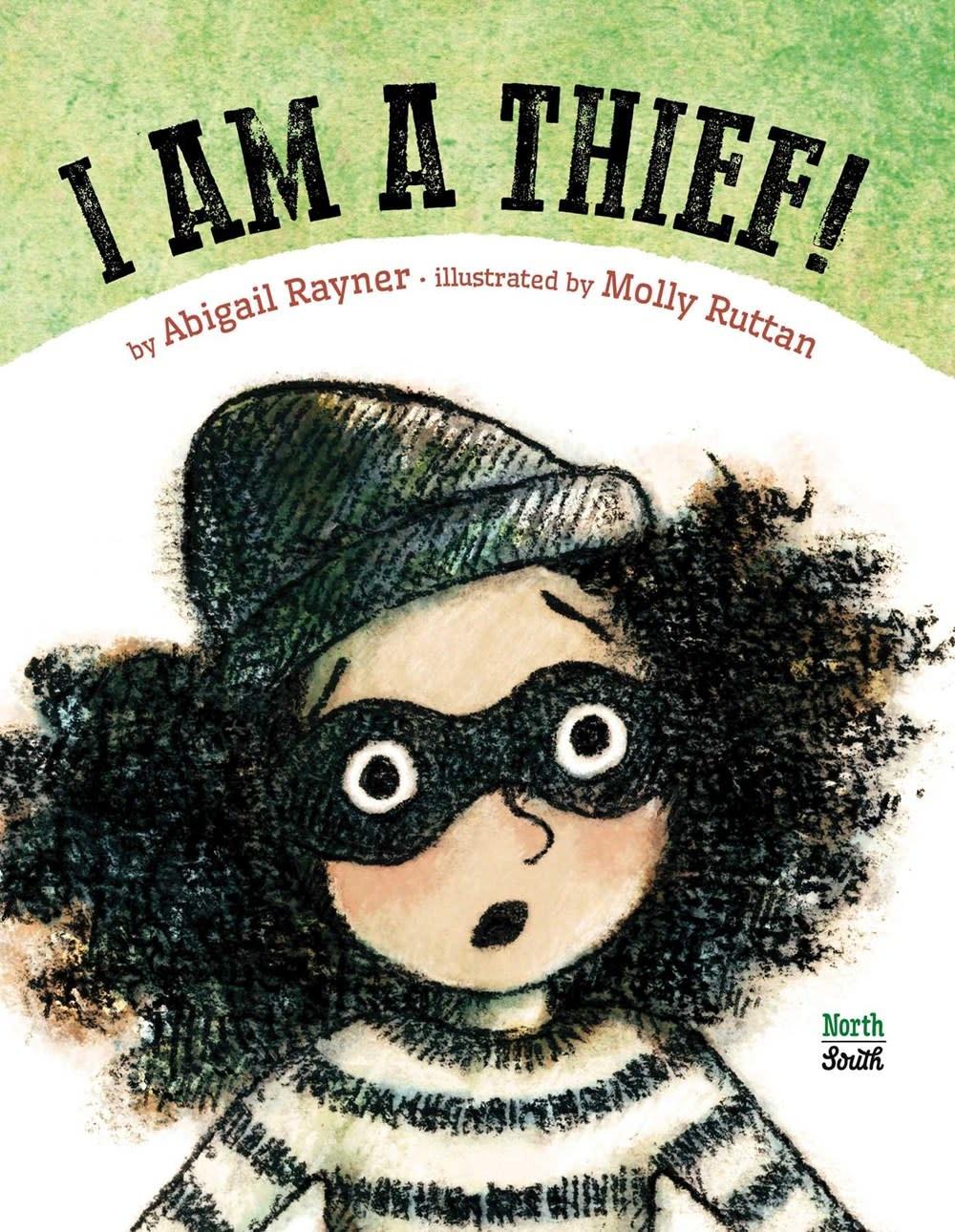 NorthSouth Books I Am a Thief!