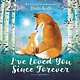 HarperFestival I've Loved You Since Forever (Board Book)