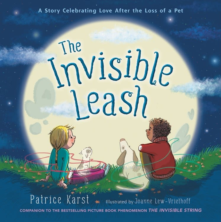 Little, Brown Books for Young Readers The Invisible Leash : A Story Celebrating Love After the Loss of a Pet
