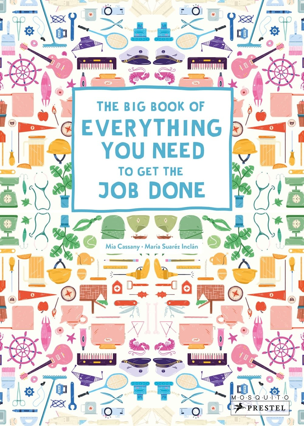 Prestel Junior The Big Book of Everything You Need to Get the Job Done