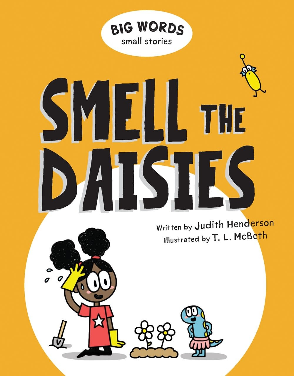 Kids Can Press Big Words Small Stories: Smell the Daisies