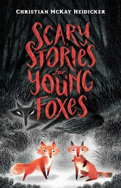 Henry Holt and Co. (BYR) Scary Stories for Young Foxes