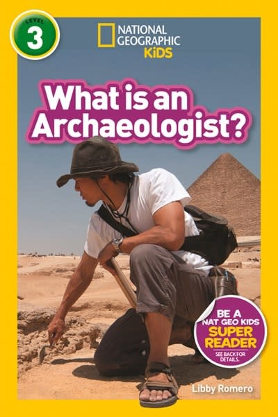 National Geographic Children's Books National Geographic Readers: What Is an Archaeologist? (L3)