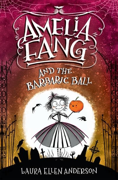 Delacorte Books for Young Readers Amelia Fang and the Barbaric Ball