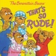 HarperCollins The Berenstain Bears: That's So Rude!