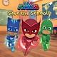 Simon Spotlight PJ Masks: Save the School!