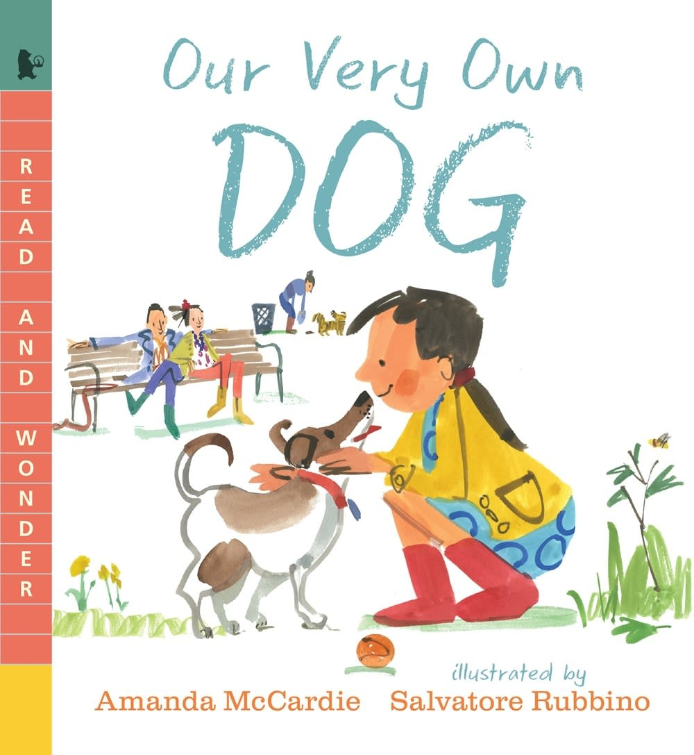 Candlewick Our Very Own Dog: Taking Care of Your First Pet
