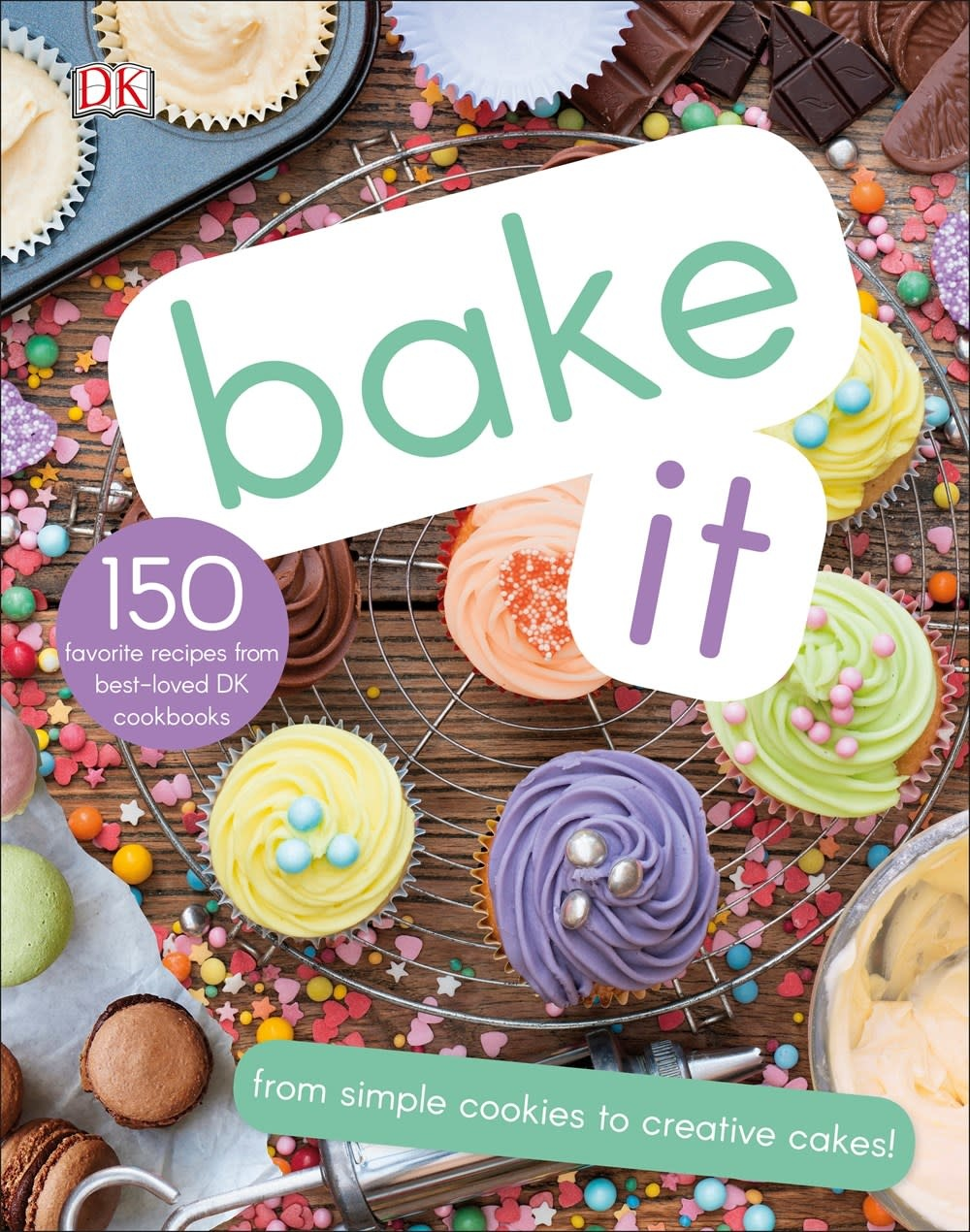 DK Children Bake It: ...Simple Cookies to Creative Cakes!